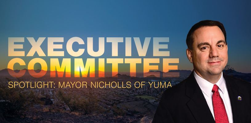 Executive Committee Spotlight: Yuma Mayor Doug Nicholls